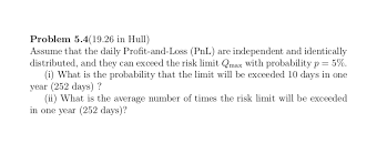 daily profit and loss problem 5 4 19 26 in hull assume that the daily p