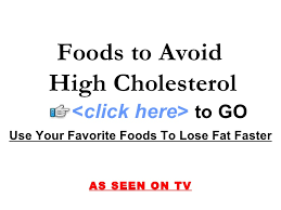 High Cholesterol Foods Chart Foods To Avoid High Cholesterol