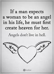Love Love Quotes For Her If A Man Expects A Woman To Be An Angel Gorgeous How A Man Should Love A Woman Quotes
