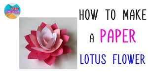 How To Make A Lotus Flower Out Of Paper How To Make A Paper Lotus Flower Diy