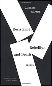 com resistance rebellion and death essays com resistance rebellion and death essays 9780679764014 albert camus books