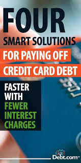 Loan To Payoff Credit Cards 5 Solid Answers For How To Pay Off Credit Card Debt Faster Debt
