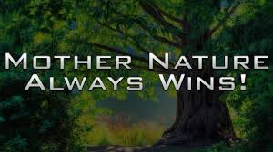 Mother Nature always wins! - YouTube