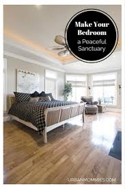 Peaceful Bedroom Make Your Bedroom A Peaceful Sanctuary Urban Mommies