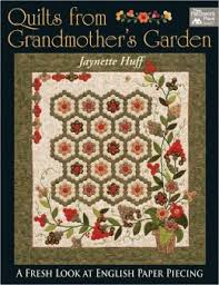 Paper Piecing Flower Quilts From Grandmothers Garden A Fresh Look At English Paper