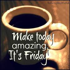 Friday wishes blessed friday happy friday blessed week happy week good morning friday good morning everyone good morning good night happy morning quotes. Pin By Sherry Klaseen Parker On Good Morning Good Night And Everything In Between Friday Quotes Funny Its Friday Quotes Good Morning Friday