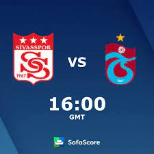 Sivasspor Trabzonspor live score, video stream and H2H results - SofaScore