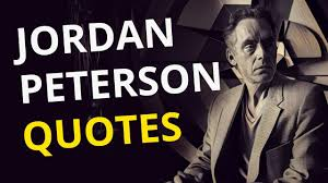 17 Jordan Peterson Quotes Inspiring And Applicable Words Of Wisdom