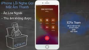 Mô Tả iPhone Lỗi Mất Âm Thanh Nghe Gọi Ẩn Loa Ngoài - YouTube