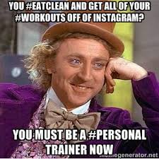 You #eatclean and get all of your #workouts off of Instagram? You ... via Relatably.com