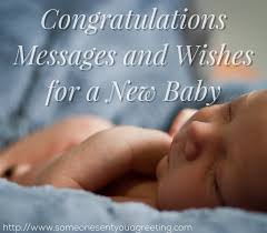 Congratulate On New Baby Congratulations Messages And Wishes For A New Baby Someone Sent