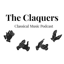 The Claquers Classical Music Podcast