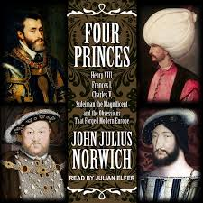 four princes henry viii francis i charles v suleiman the magnificent and