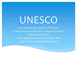 five words to describe you unesco 1 can you describe yourself in five words 2 what would you