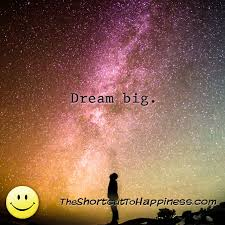 Just Dream Quotes Best Of Dream Big The Shortcut To Happiness