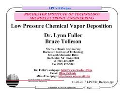 Low Pressure Chemical Vapor Deposition Dr Lynn Fuller Bruce