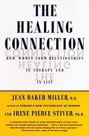9780807029213: The Healing Connection: How Women Form Relationships in  Therapy and in Life - AbeBooks - Miller, Jean Baker; Stiver, Irene P:  0807029211