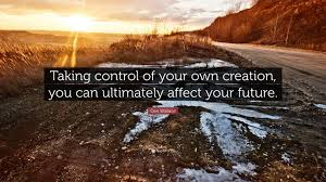 Image result for taking control quotes