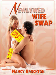 Newlywed Wife Swap A Swinger Sex Bride Sex Erotica Story eBook.