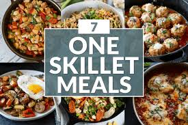 7 One-Skillet Meals - The Real Food Dietitians