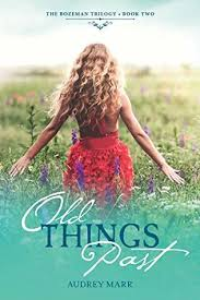 Old Things Past (Bozeman Trilogy Book 2) by Audrey Marr