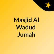 Masjid Al Wadud  Jumah