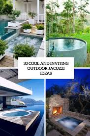 Outdoor Jacuzzi 30 Cool And Inviting Outdoor Jacuzzi Ideas Digsdigs