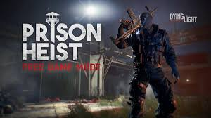 Dying Light Exclusive Content Dying Light Gets All New Prison Heist Mode For Xbox One Ps4