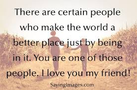 Best Famous Quotes About Life Love Happiness Friendship Images Extraordinary I Love You My Friend Quotes