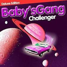 <b>Babys Gang</b> - <b>Challenger</b> (deluxe Edition) Vinyl LP ZYX Music for ...