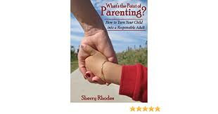 Amazon.com: What's the Point of Parenting? eBook: Rhodes, Sherry: Kindle  Store