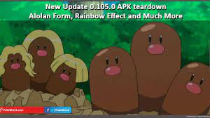 Update 0.105.0 APK teardown - Alolan Form, Rainbow Effect and Much More