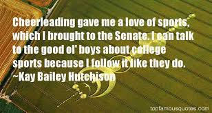 Kay Bailey Hutchison quotes: top famous quotes and sayings from ... via Relatably.com