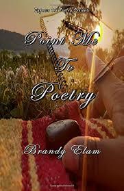 Amazon   Point Me To Poetry   Elam, Brandy Lade Breez, Creations ...