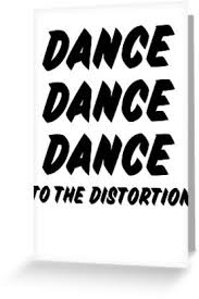 """Dance dance <b>dance to the distortion</b>"" Greeting Card by katycat48 ..."
