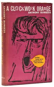 best anthony burgess ideas clockwork orange  a clockwork orange anthony burgess 1917 1993 william heinemann uk