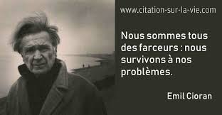 Citations Emil Cioran Citation Sur La Vie