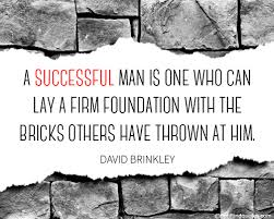 Uplifting Quotes For Him Impressive A Successful Man Is One Who Can Lay A Firm Foundation