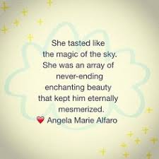 Enchanting Beauty Quotes Best Of Mesmerized Angelamariealfaro Heartist Poet Writer Poem Poetry