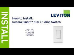 leviton presents how to install decora smart 15a switch dz15s dw15s dh15s