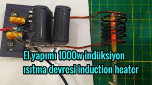 1000w ÇOK GÜÇLÜ BASİT İNDÜKSİYON Isıtıcı Nasıl Yapılır induction heater -  YouTube