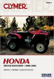 honda trx350 rancher 00 06 clymer motorcycle repair penton honda trx350 rancher 00 06 clymer motorcycle repair 2nd ed edition