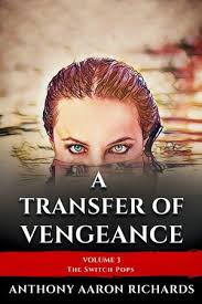 A Transfer of Vengeance Volume 3, A Transfer of Vengeance eBook by Anthony Aaron  Richards   9780463194683   Booktopia