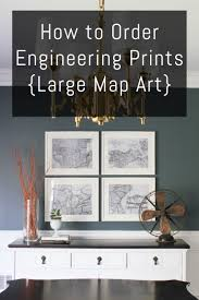 How to Order Engineering Prints {Large Map Art. Large Wall ArtDiy ...