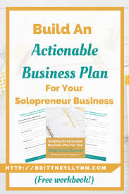 build an actionable business plan for your solopreneur business this is for all of the