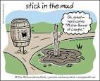 stick-in-the-mud