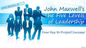 John Maxwell 5 Levels Of Leadership The 5 Levels Of Leadership Byjohn Maxwell