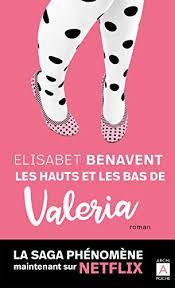 Les hauts et les bas de Valeria (French Edition) - Kindle edition by  Benavent, Elisabet. Literature & Fiction Kindle eBooks @ Amazon.com.
