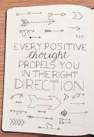every positive thought propels you in the right direction positivity es in my bullet journal read my post about how i set up my first bullet