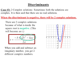 discriminants case 3 2 complex solutions sometimes both the solutions are complex